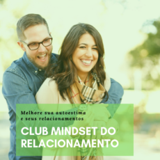 club mindset do relacionamento